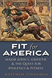 Fit for America: Athletic Administration and Collegiate Sport 1914-1945 (Sports and Entertainment)