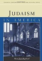 Judaism in America (Columbia Contemporary American Religion (Paperback))