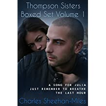 Thompson Sisters Boxed Set Volume 1 (A Song for Julia, Just Remember to Breathe, The Last Hour)