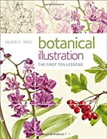 Botanical Illustration: The first ten lessons