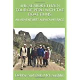 THE SENIOR CITIZEN TOUR OF PERU WITH THE BOAT BUMS: AN ADVENTURE? ALPACA MY BAGS