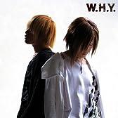 W.H.Y.