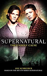 The Unholy Cause (Supernatural Book 5)