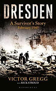 Dresden: A Survivor's Story (Kindle Single): A Survivor's Story, Febru