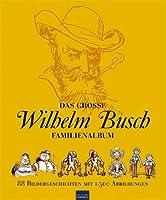 Wilhelm Busch: Das grosse Familienbuch