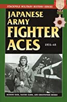 Japanese Army Fighter Aces: 1931-45 (Stackpole Military History)