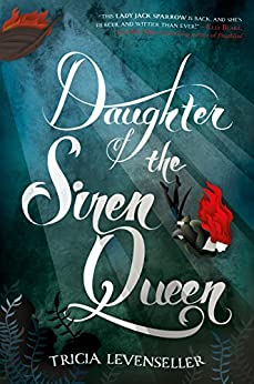 Daughter of the Siren Queen (Daughter of the Pirate King Book 2) by [Levenseller, Tricia]