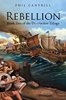 Rebellion: Book Two of the Destruction Trilogy