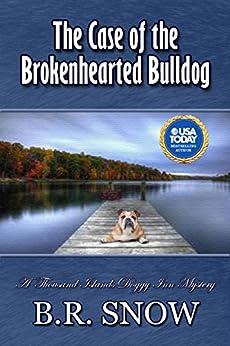 The Case of the Brokenhearted Bulldog (The Thousand Islands Doggy Inn Mysteries Book 2) by [Snow, B.R.]