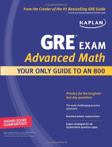 Download Kaplan GRE Exam Advanced Math: Your Only Guide to an 800 (Perfect Score Series) 1607144972