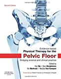 Evidence-Based Physical Therapy for the Pelvic Floor: Bridging Science and Clinical Practice, 2e