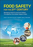 Food Safety for the 21st Century: Managing HACCP and Food Safety Throughout the Global Supply Chain
