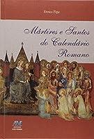 Martires E Santos Do Calendario Romano