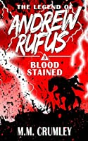 The Legend of Andrew Rufus: Blood Stained
