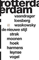 Rotterdam: Vaandrager, Loesberg, Waskowsky, De Nieuwe Stijl, Strak, Moonen, Hoek, Harmens, Leijnse, Vogel