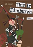 This Is Edinburgh (This is . . .)