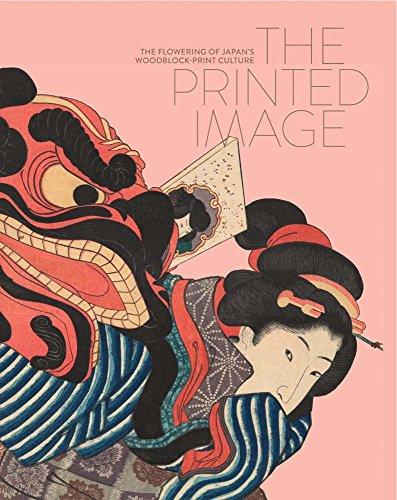 The Printed Image: The Flowering of Japan's Woodblock Printing Culture
