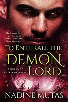 To Enthrall the Demon Lord: A Novel of Love and Magic by [Mutas, Nadine]