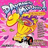 DAynamite Mix Juice 1~You Know beat?~