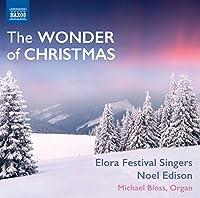 Wonder Of Christmas [Michael Bloss, Elora Festival Singers, Noel Edison] [Naxos: 8573421] by Michael Bloss