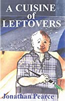 A Cuisine of Leftovers