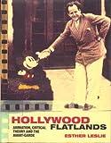 Hollywood Flatlands: Animation, Critical Theory and the Avant-Garde 画像