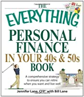 The Everything Personal Finance in Your 40s and 50s Book: A comprehensive strategy to ensure  you can retire when you want and live well (Everything®)