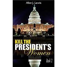 Kill The President's Women (Joe The Magic Man Series Book 2) (English Edition)