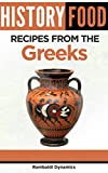 History Food - Recipes From The Greeks (English Edition)