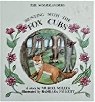 Hunting With The Fox Cubs: Woodland (Woodlanders)