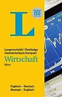 Langenscheidt Fachwoerterbuch Kompakt Wirtschaft Englisch: In Kooperation mit Routledge, Englisch-Deutsch/Deutsch-Englisch
