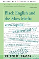 Black English and the Mass Media