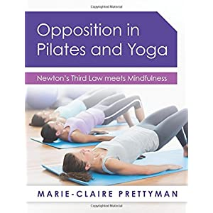 Opposition in Pilates and Yoga: Newton's Third Law Meets Mindfulness