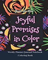 Joyful Promises in Color: Get Truly Joy and Happiness through God's Promises, Awesome Mindfulness Planner & Journal, 52 Unique Beautiful Bible Verses Coloring Pages (Weekly Planner/Journal/Notebook/Coloring Book)(Journal & Coloring Series)