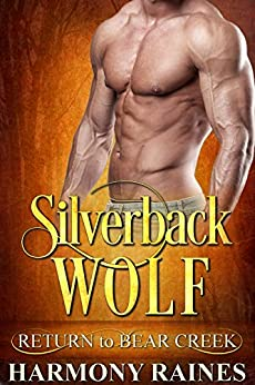 Silverback Wolf (Return to Bear Creek Book 17) by [Raines, Harmony]