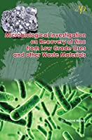 Microbiological Investigation on Recovery of Zinc from Low Grade Ores and other Waste Materials
