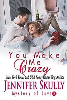 You Make Me Crazy: Mystery of Love, Book 5 by [Skully, Jennifer, Haynes, Jasmine]