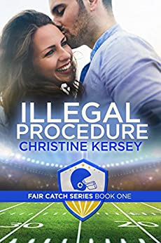 Illegal Procedure (Fair Catch Series Book One) by [Kersey, Christine]
