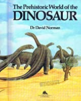 Prehistoric World of the Dinosaur