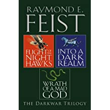 The Complete Darkwar Trilogy: Flight of the Night Hawks, Into a Dark Realm, Wrath of a Mad God