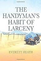 The Handyman's Habit of Larceny