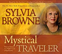 Mystical Traveler 3-CD: How to Advance to a Higher Level of Spirituality