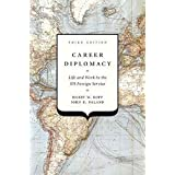 Career Diplomacy: Life and Work in the US Foreign Service 3ed: Life and Work in the US Foreign Service, Third Edition