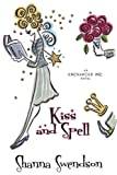 Kiss and Spell (Enchanted, Inc. Book 7) (English Edition)