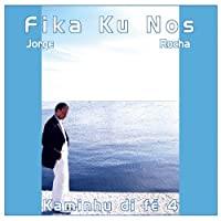 Fika Ku Nos / Kaminhu Di Fe 4