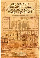 Gec Osmanli Deminde Sanat Mimarlik ve Kltr Karsilasmalari