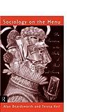 Sociology on the Menu: An Invitation to the Study of Food and Society by Alan Beardsworth Teresa Keil(1997-01-05)