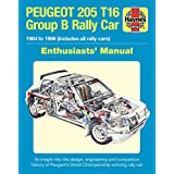 Peugeot 205 T16 Group B Rally Car Enthusiast's Manual: 1984 to 1986 (includes all rally cars) (Enthusiasts' Manual)