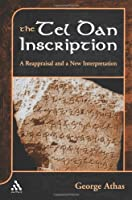 The Tel Dan Inscription: A Reappraisal and a New Interpretation (Journal for the Study of the Old Testament. Supplement Series, 360)