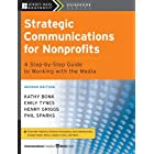 Strategic Communications for Nonprofits: A Step-by-Step Guide to Working with the Media (The Jossey-Bass Nonprofit Guidebook